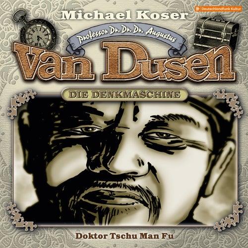 Folge 22: Doktor Tschu Man Fu von Professor Dr. Dr. Dr. Augustus van Dusen