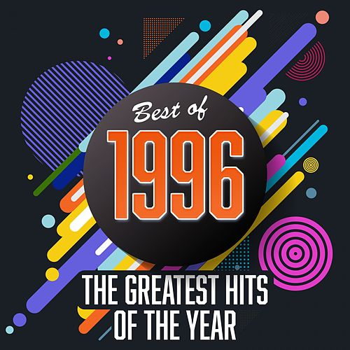 Best of 1996: The Greatest Hits of the Year by Various Artists