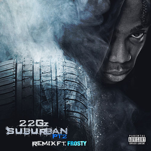 Suburban, Pt. 2 (Remix) [feat. Frosty] de 22Gz