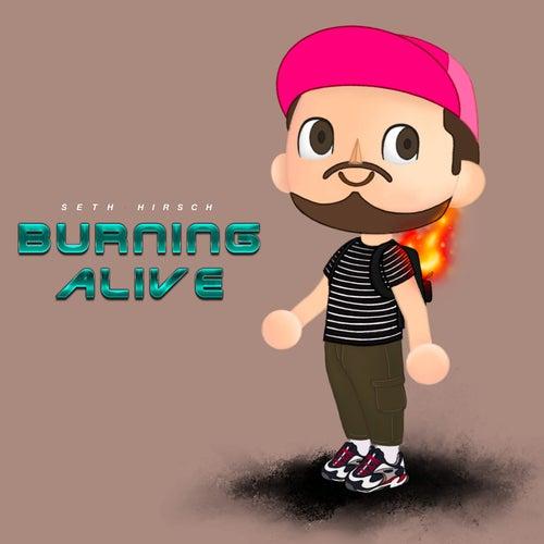 Burning Alive de Seth Hirsch
