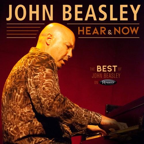 Hear and Now:The Best of John Beasley on Resonance by John Beasley