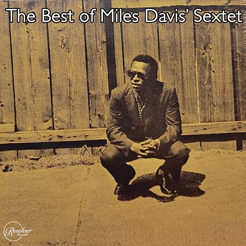 The Best of Miles Davis' Sextet de Miles Davis