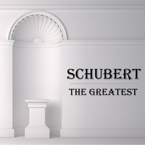 Schubert: The Greatest by Franz Schubert