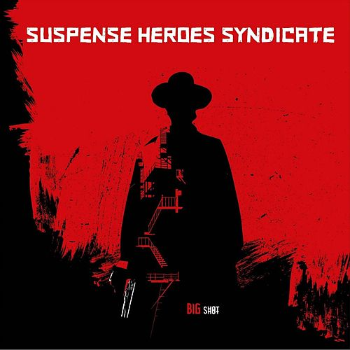Big Shot by Suspense Heroes Syndicate