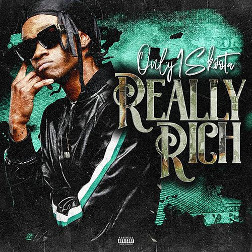 Really Rich by Only1skoota
