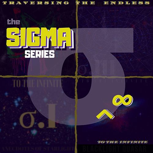 The Sigma Series: Traversing the Endless by To the Infinite