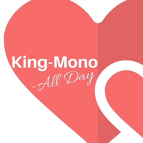AllDay by King Mono