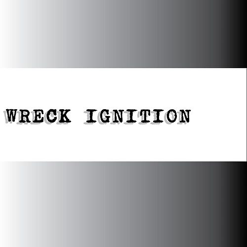 Wreck Ignition by Wreck Ignition