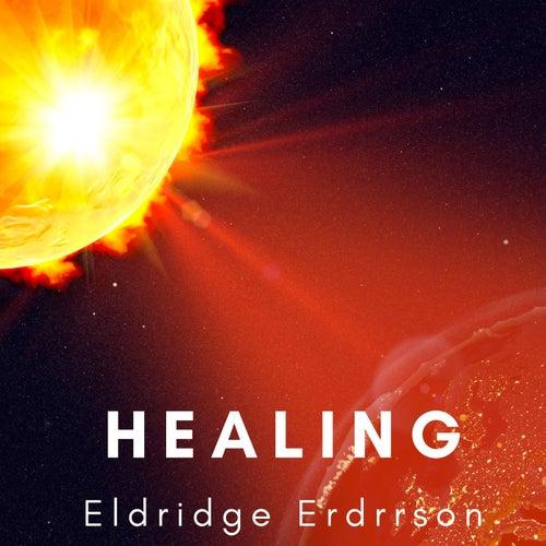 HEALING by Eldridge Erdrrson