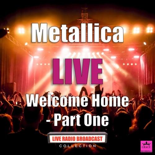 Welcome Home Part One (Live) von Metallica