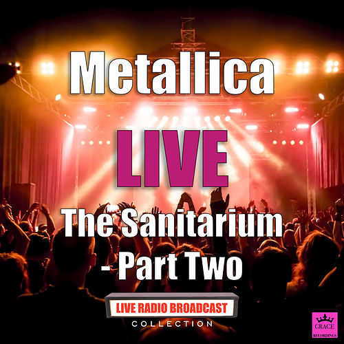 The Sanitarium Part Two (Live) de Metallica