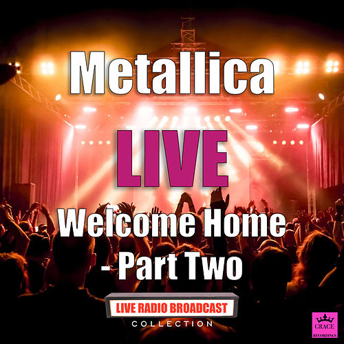 Welcome Home Part Two (Live) by Metallica