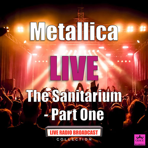 The Sanitarium Part One (Live) de Metallica