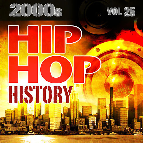 Hip Hop History Vol.25 - 2000s by The Countdown Mix Masters