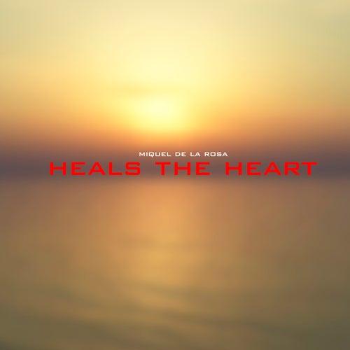 Heals The Heart von Miquel de la Rosa