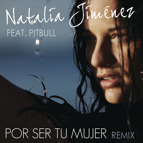 Por Ser Tu Mujer (Spanglish Motiff Remix) de Natalia Jimenez
