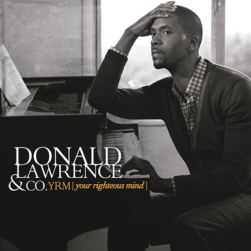 YRM (Your Righteous Mind) by Donald Lawrence