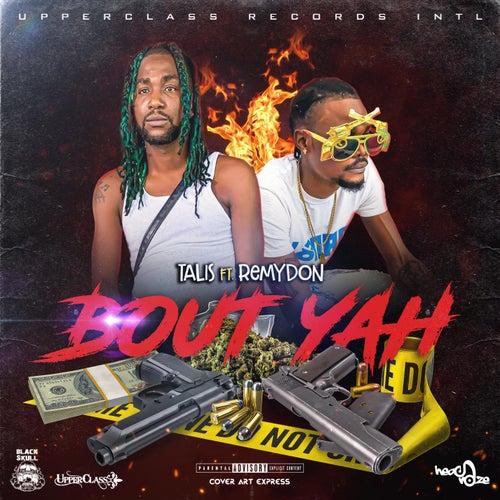 Bout Yah (feat. Remydon) de Talis