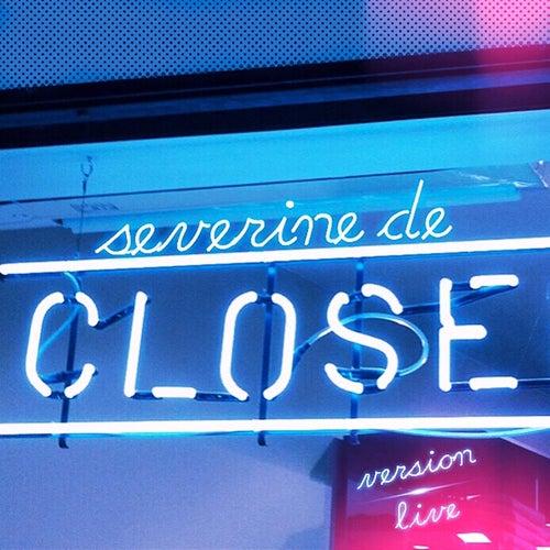 Version live de Séverine de Close