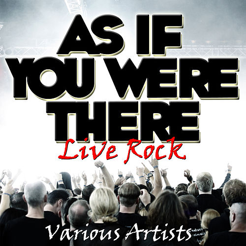 As If You Were There - Live Rock de Various Artists