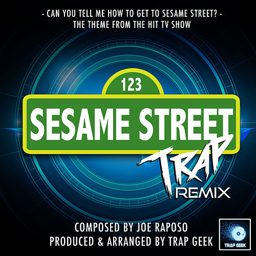 Can You Tell Me How To Get To Sesame Street (From