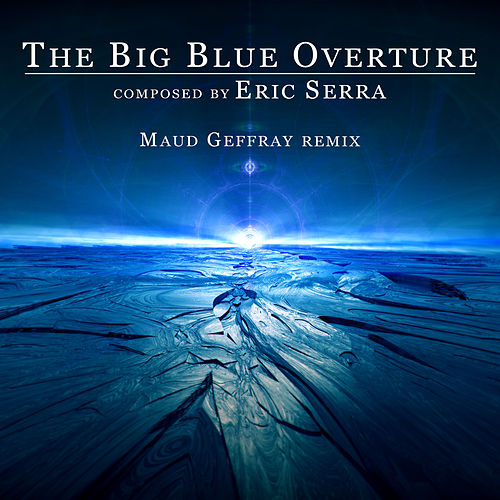 The Big Blue Overture (Remix) de Eric Serra