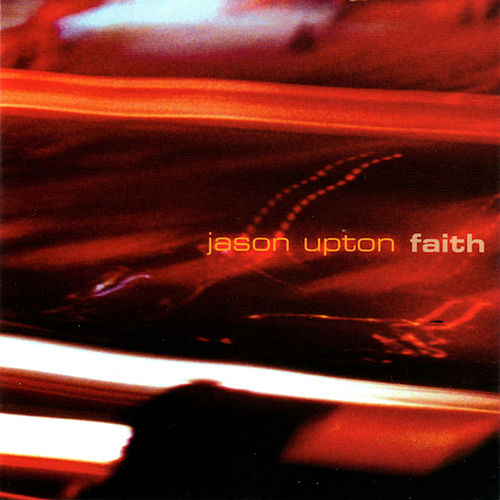 Faith by Jason Upton