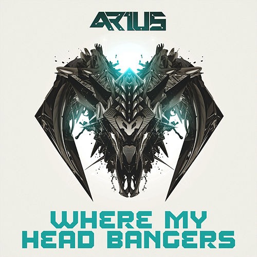 Where My Head Bangers von Arius