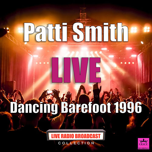 Dancing Barefoot 1996 (Live) de Patti Smith