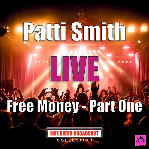 Free Money Part One (Live) von Patti Smith
