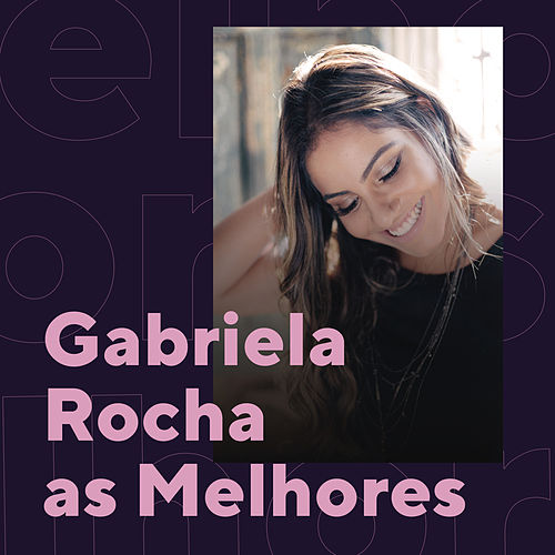 Gabriela Rocha As Melhores by Gabriela Rocha