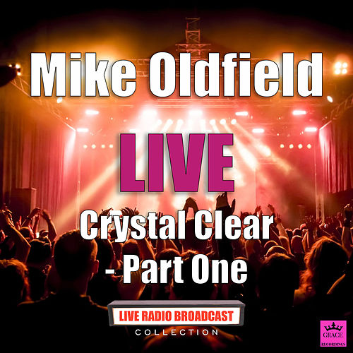 Crystal Clear Part One (Live) de Mike Oldfield