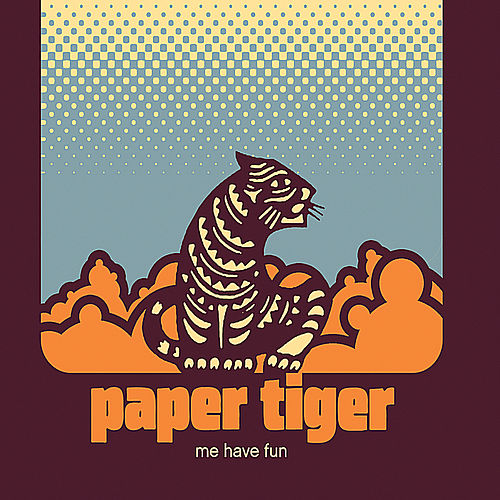 Me Have Fun de Paper Tiger