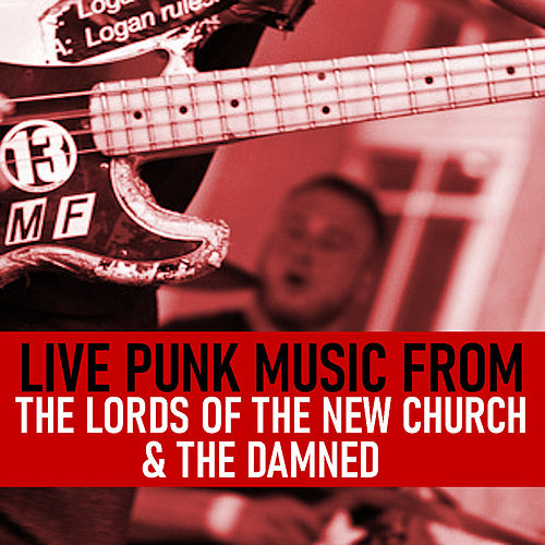 Live Punk Music From The Lords Of The New Church & The Damned de Lords Of The New Church