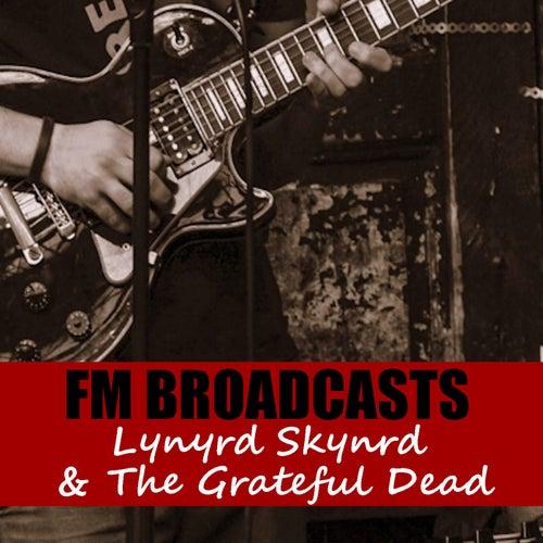 FM Broadcasts Lynyrd Skynyrd & The Grateful Dead von Lynyrd Skynyrd