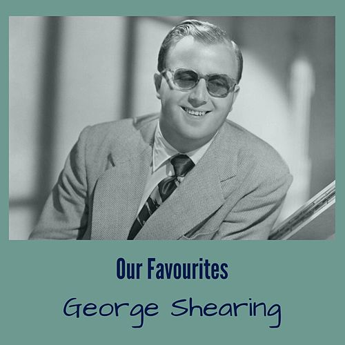 Our Favorites de George Shearing