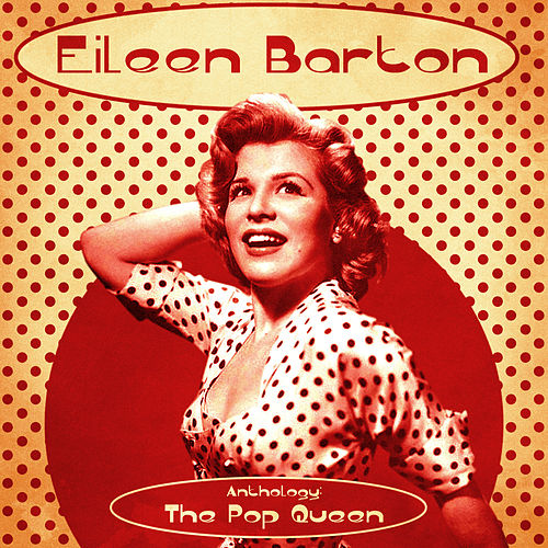 Anthology: The Pop Queen (Remastered) by Eileen Barton