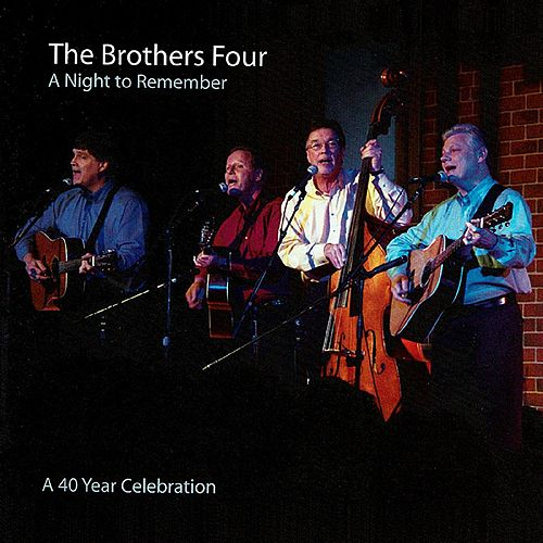 A Night to Remember: A 40 Year Celebration (Live) von The Brothers Four