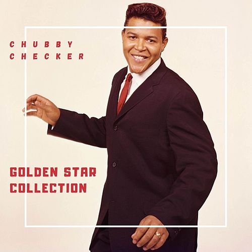 Golden Star Collection by Chubby Checker