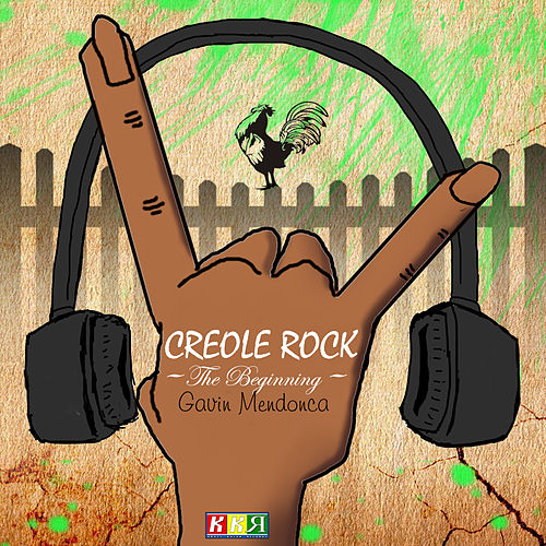 Creole Rock - The Beginning by Gavin Mendonca