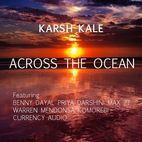 Across The Ocean by Karsh Kale