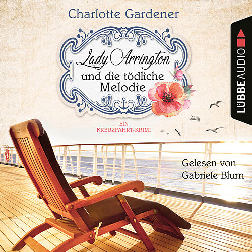 Lady Arrington und die tödliche Melodie - Ein Kreuzfahrt-Krimi - Ein Fall für Mary Arrington, Band 2 (Ungekürzt) von Charlotte Gardener