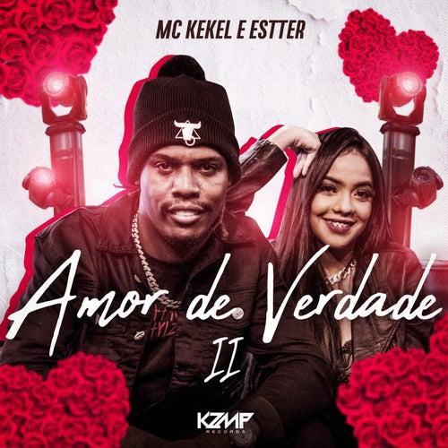 Amor De Verdade II by Mc Kekel