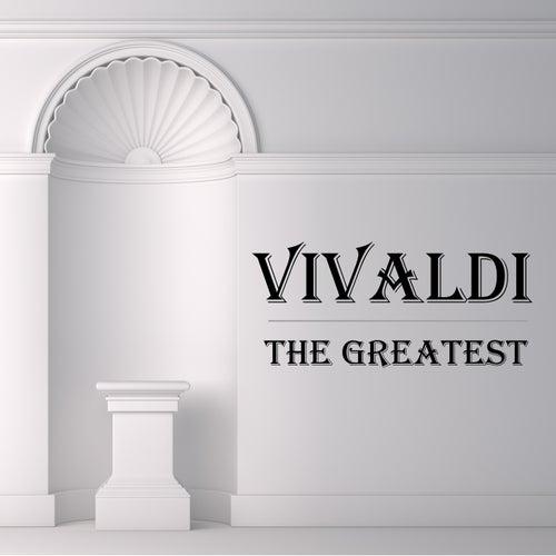 Vivaldi: The Greatest by Antonio Vivaldi