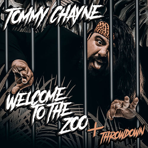 Welcome to the Zoo + Throwdown by Tommy Chayne