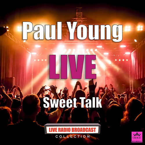 Sweet Talk (Live) von Paul Young