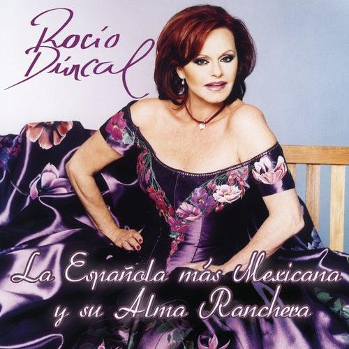 Rocio Durcal La Española Mas Mexicana Y Su Alma Ranchera by Rocío Dúrcal
