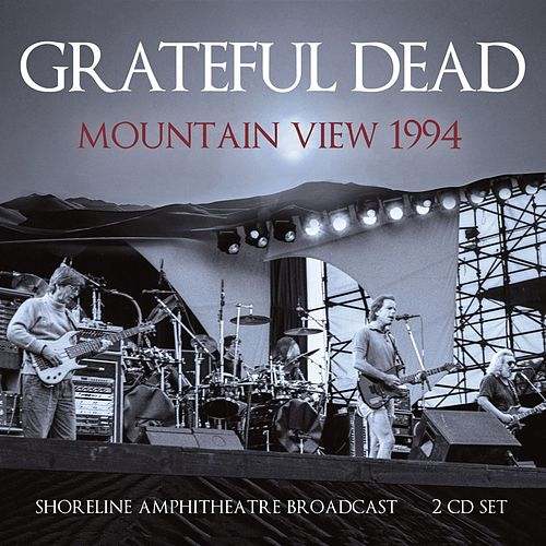 Mountain View 1994 by Grateful Dead
