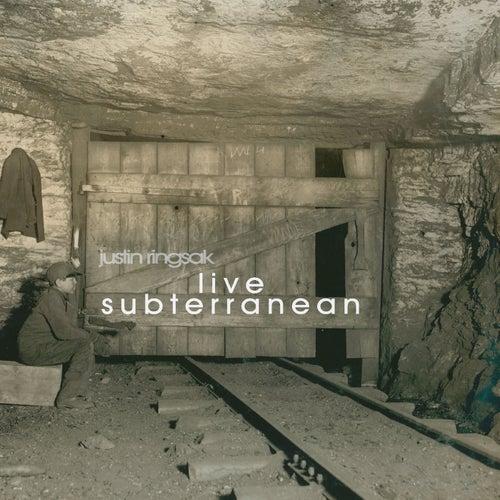 Live Subterranean de Justin Ringsak