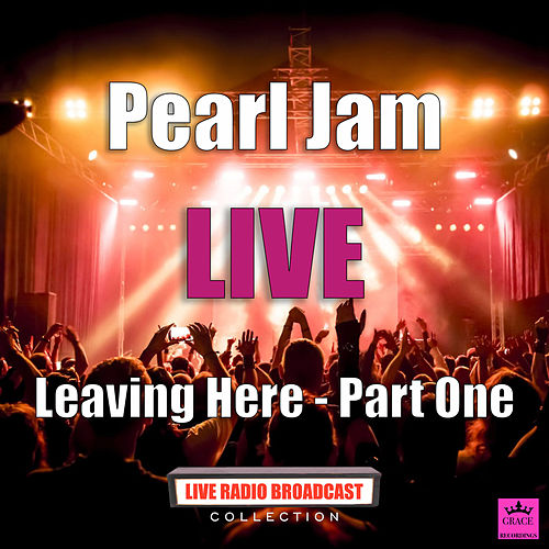 Leaving Here Part One (Live) de Pearl Jam